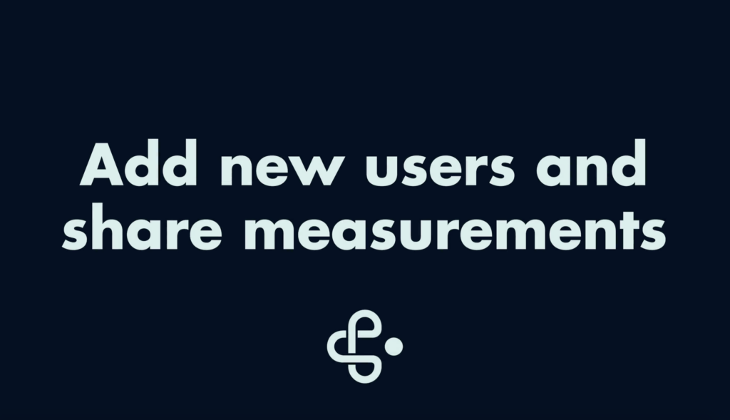 Add New Users And Share Measurements