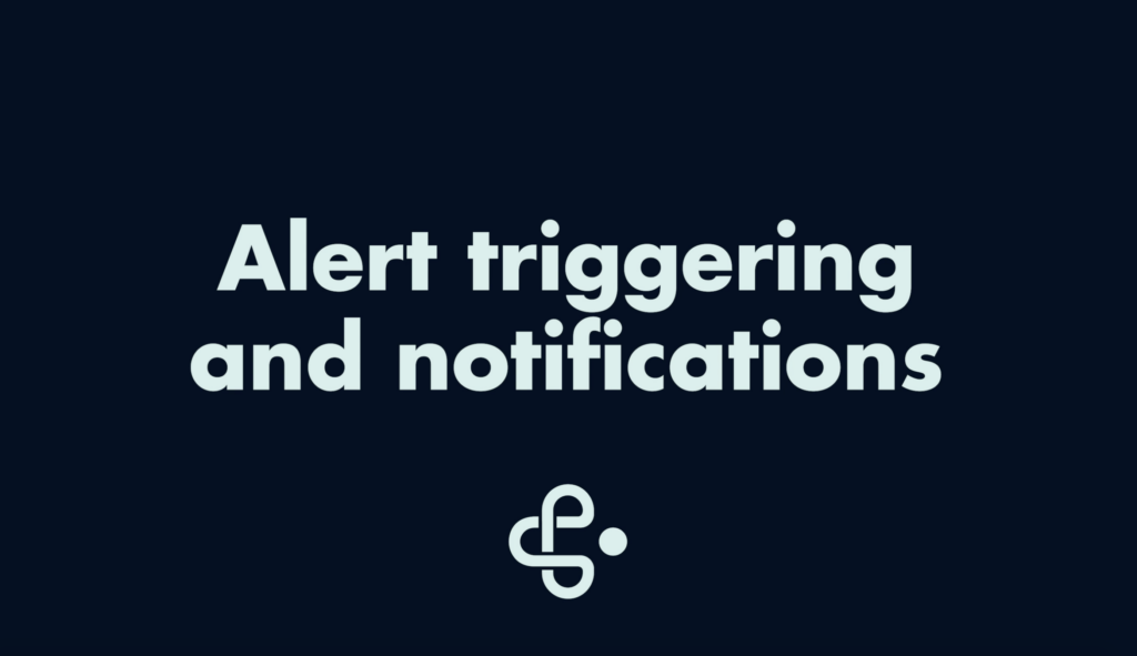 Alert Triggering And Notifications
